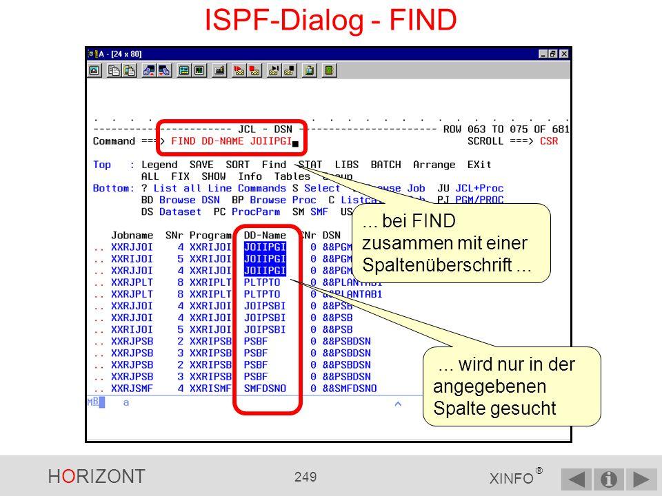 HORIZONT 248 XINFO ® ISPF-Dialog - FIND Mit FIND......können Sie nach einem Begriff in den Ergebnisdaten suchen...