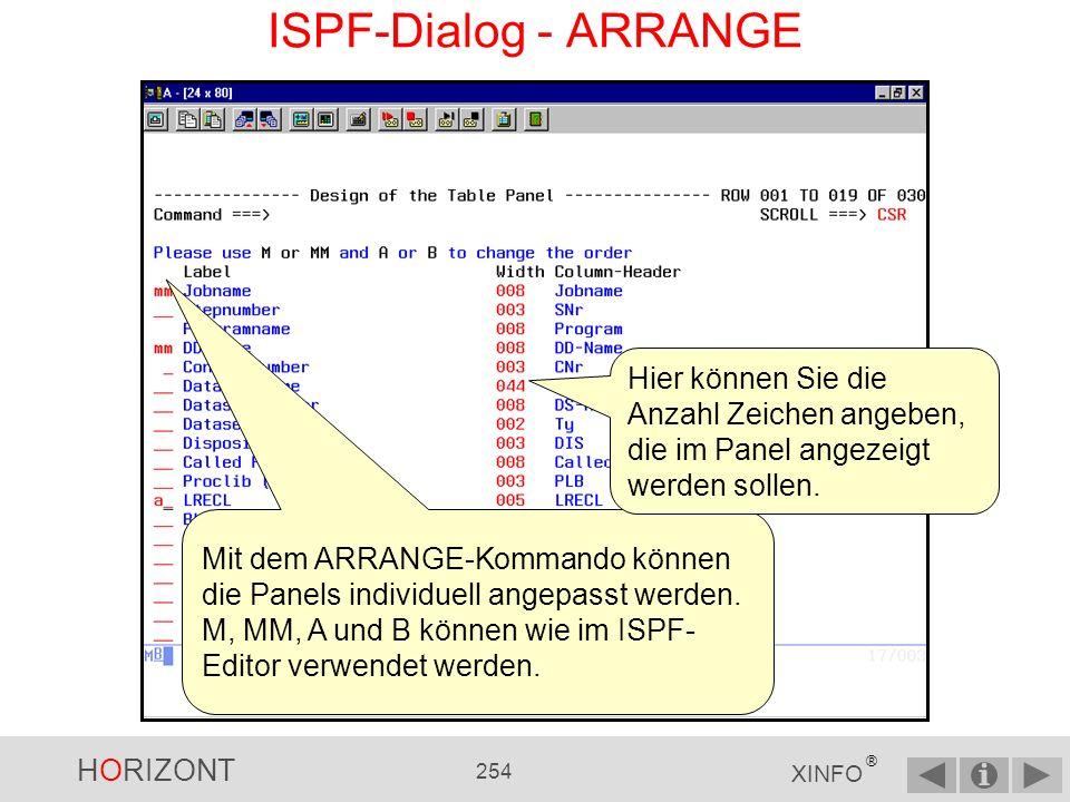 HORIZONT 253 XINFO ® ISPF-Dialog - FIX Die ersten beiden Spalten sind fix, bleiben beim Blättern also stehen.