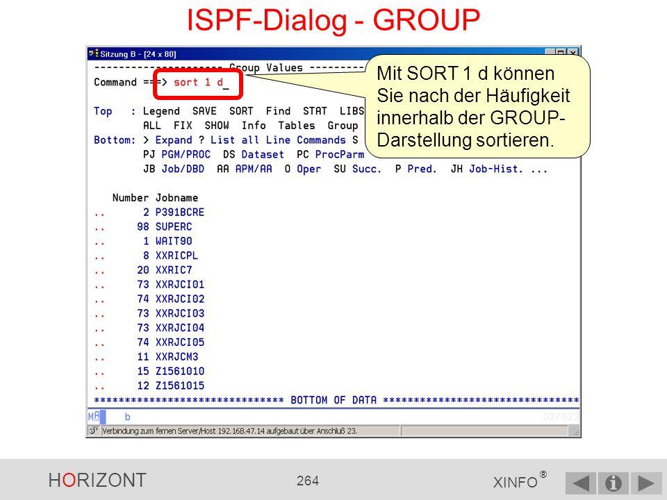 HORIZONT 263 XINFO ® ISPF-Dialog - GROUP GROUP zählt die Anzahl der Vorkommnisse der gewählten Spalte (Default Spalte 1) - hier von Jobname