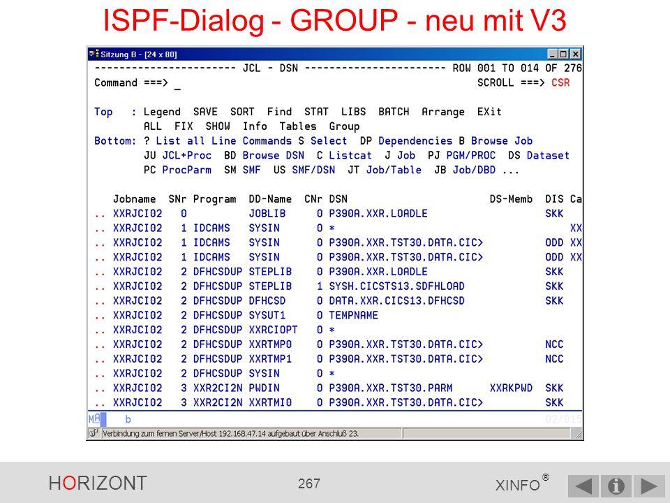 HORIZONT 266 XINFO ® ISPF-Dialog - GROUP - neu mit V3 Neu mit V3: > Expand zeigt an, dass Sie auch hier mit den Zeilenkommandos arbeiten können (z.B.