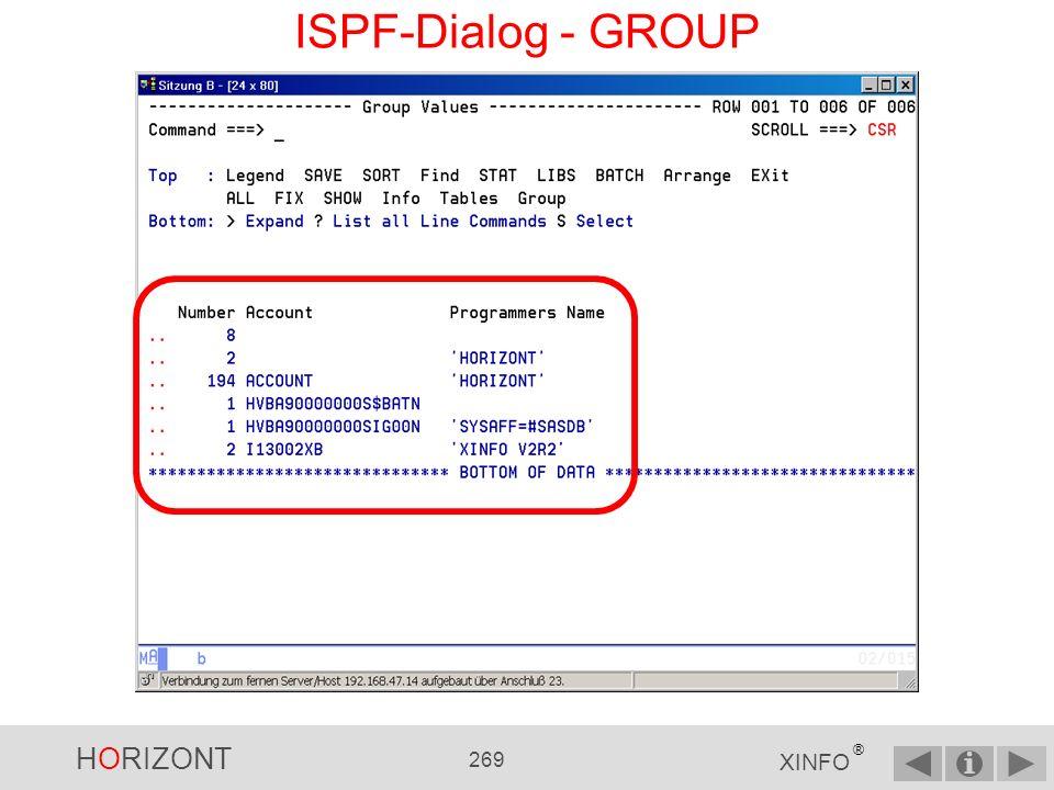HORIZONT 268 XINFO ® ISPF-Dialog - GROUP Ein weiteres Beispiel zu GROUP: Wie oft wird in der JCL ein bestimmter Account in Kombination mit Programmers nameverwendet?