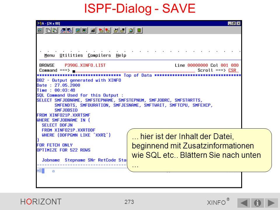 HORIZONT 272 XINFO ® ISPF-Dialog - SAVE SAVE speichert das Ergebnis in einer Datei...