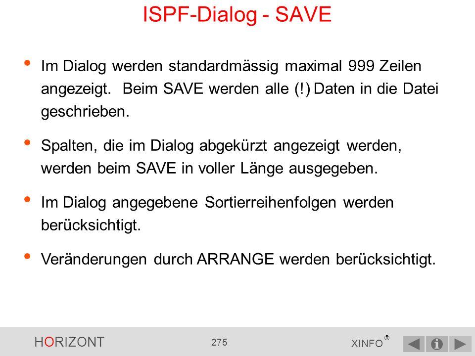 HORIZONT 274 XINFO ® ISPF-Dialog - SAVE... und Sie sehen die selektierten Daten