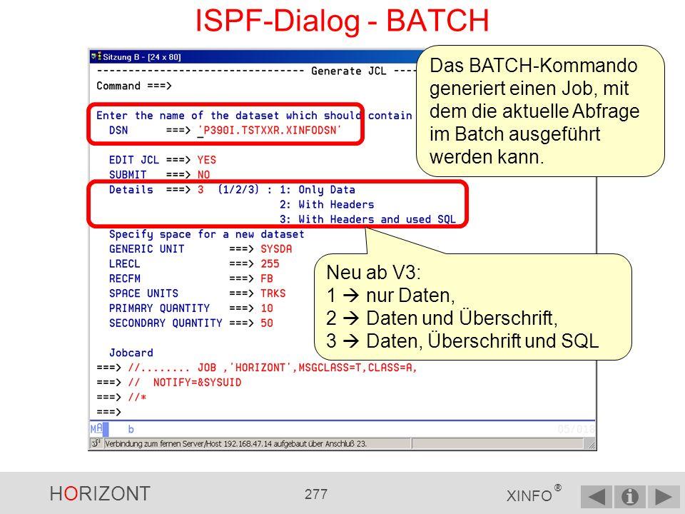 HORIZONT 276 XINFO ® ISPF-Dialog - XBROWSE oder XEDIT PS.: Mit XBROWSE oder XEDIT sehen Sie den Inhalt der SAVE-Datei direkt aus XINFO heraus...