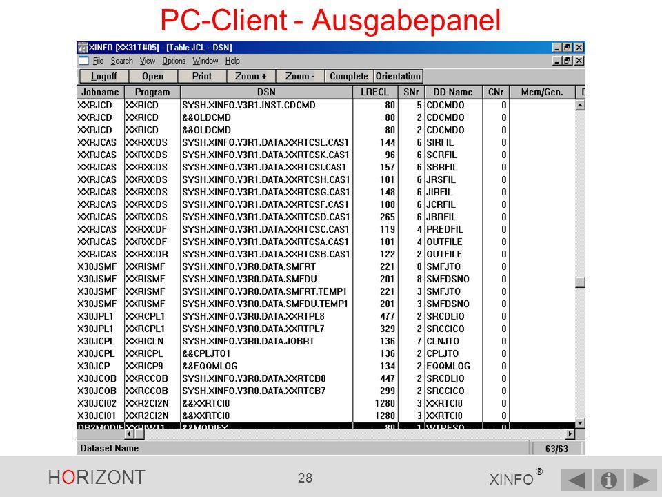 HORIZONT 27 XINFO ® PC-Client - Eingabepanel Suche nach allen Programmnamen mit XXR als Prefix und … … und mit LRECL größer als 80 Vergleichsoperator GT (greater than) kann ausgewählt werden, wenn Sie auf den Pfeil klicken