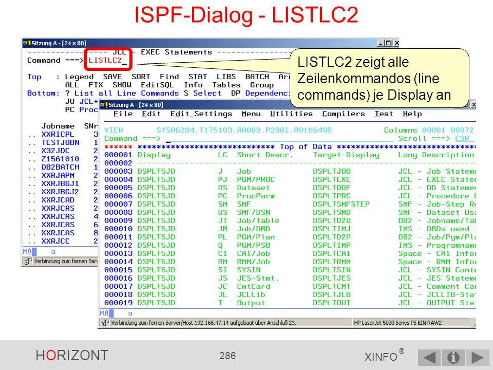 HORIZONT 285 XINFO ® ISPF-Dialog - LISTLC LISTLC zeigt alle Zeilenkommandos (line commands) an