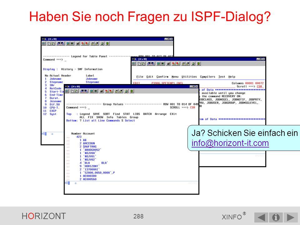 HORIZONT 287 XINFO ® ISPF-Dialog - INFO INFO zeigt Informationen an, die vom XINFO-Administrator gepflegt werden können, z.B.
