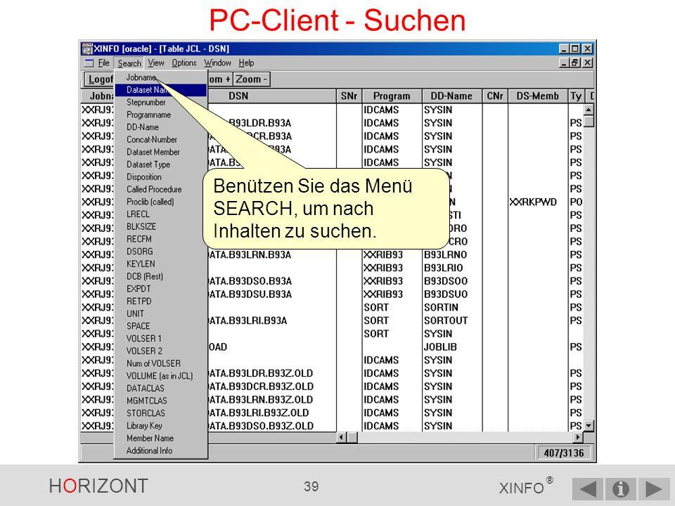 HORIZONT 38 XINFO ® PC-Client - SORT (3) die sortierte Tabelle Die Reihenfolge der Spalten ist jetzt anders, und es fehlen Spalten.