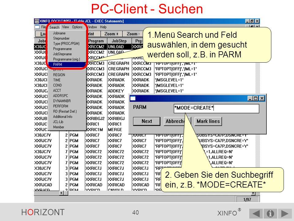 HORIZONT 39 XINFO ® PC-Client - Suchen Benützen Sie das Menü SEARCH, um nach Inhalten zu suchen.