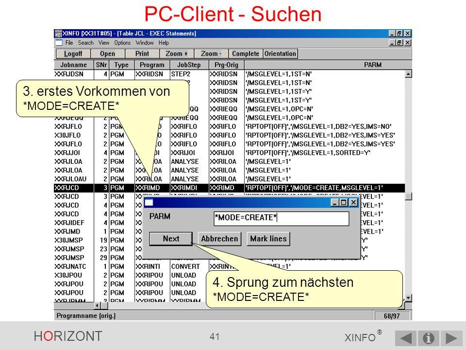 HORIZONT 40 XINFO ® PC-Client - Suchen 1.Menü Search und Feld auswählen, in dem gesucht werden soll, z.B.