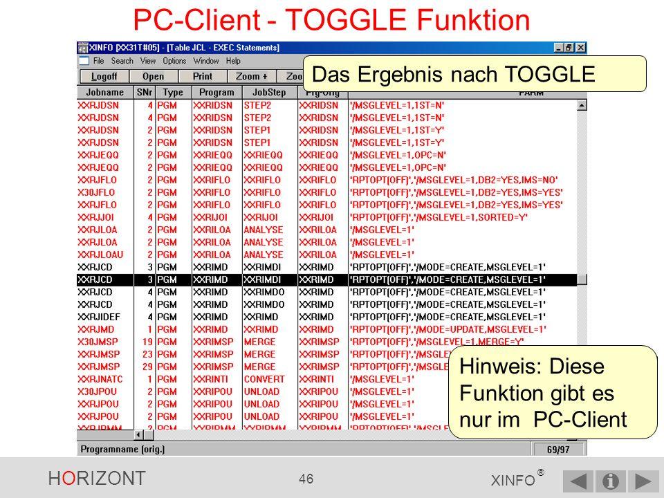 HORIZONT 45 XINFO ® PC-Client - TOGGLE Funktion Über VIEW und TOGGLE kann man die Markierungen umkehren...