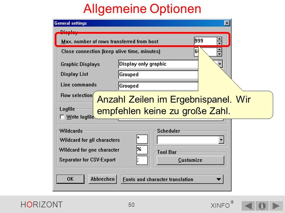HORIZONT 49 XINFO ® Allgemeine Optionen Allgemeine Angaben können über das Menü Options und General definiert werden