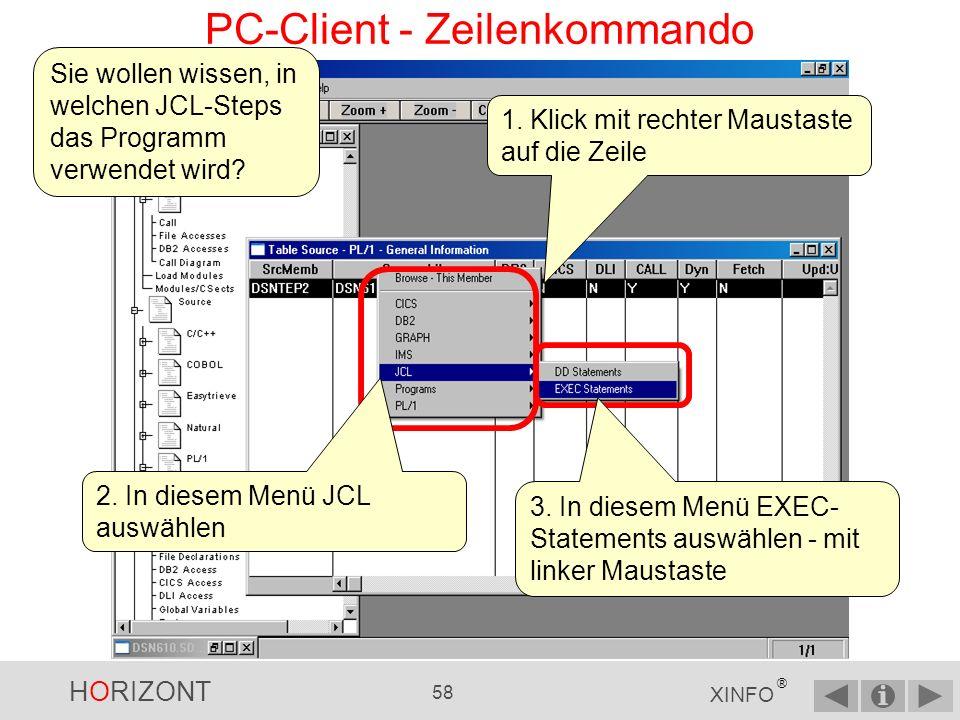 HORIZONT 57 XINFO ® PC-Client - Zeilenkommando Das Programm DSNTEP2 wird einmal gefunden - im Sourcemember DSN610.SDSNSAMP