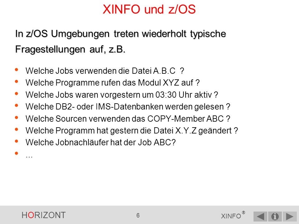 HORIZONT 196 XINFO ® PC-Client - Source Explorer Mögliche Programm- Elemente: CICS, COPY, INCLUDE, CALL, FILE, DB2