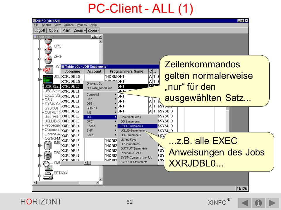 HORIZONT 61 XINFO ® PC-Client - Zeilenkommando Jobstartzeit JobendezeitReturncode