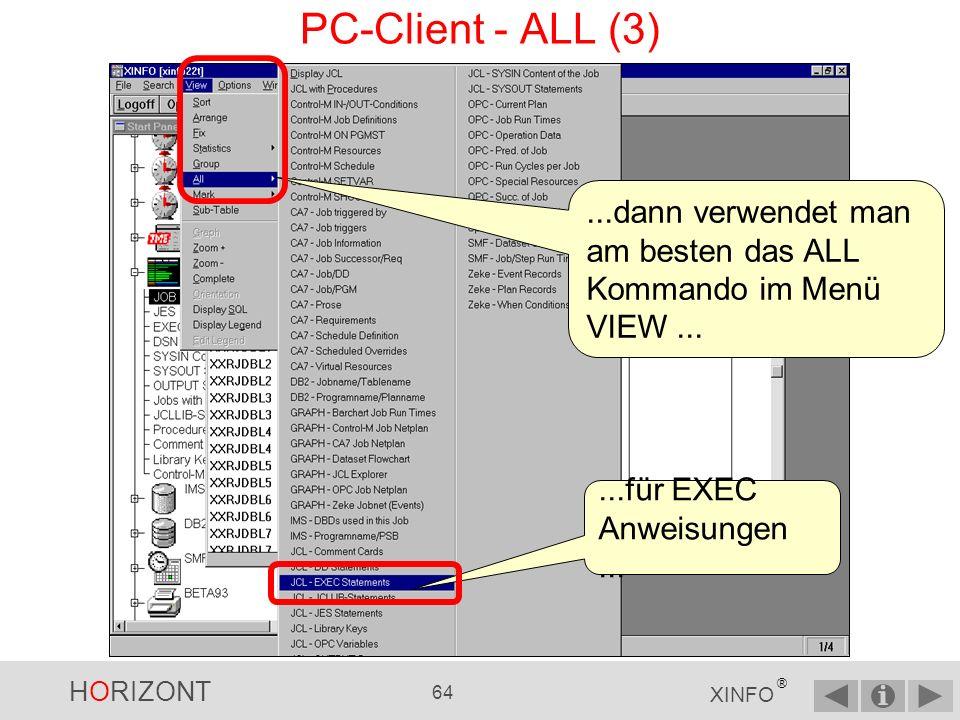 HORIZONT 63 XINFO ® PC-Client - ALL (2) Wenn man aber die EXEC Anweisungen aller angezeigten Jobs möchte...