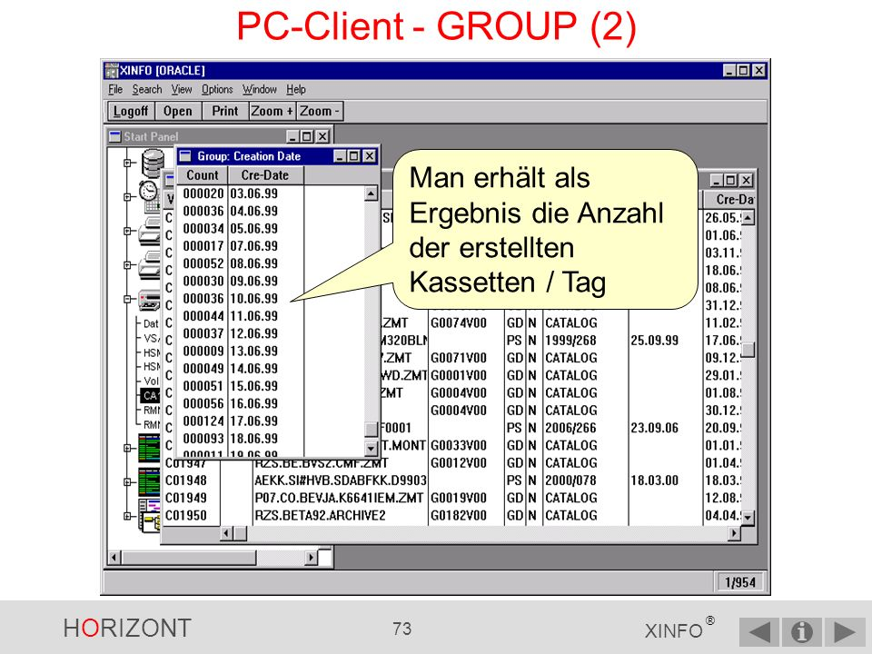 HORIZONT 72 XINFO ® PC-Client - GROUP (1) Eine nützliche Funktion: GROUP Z.B.