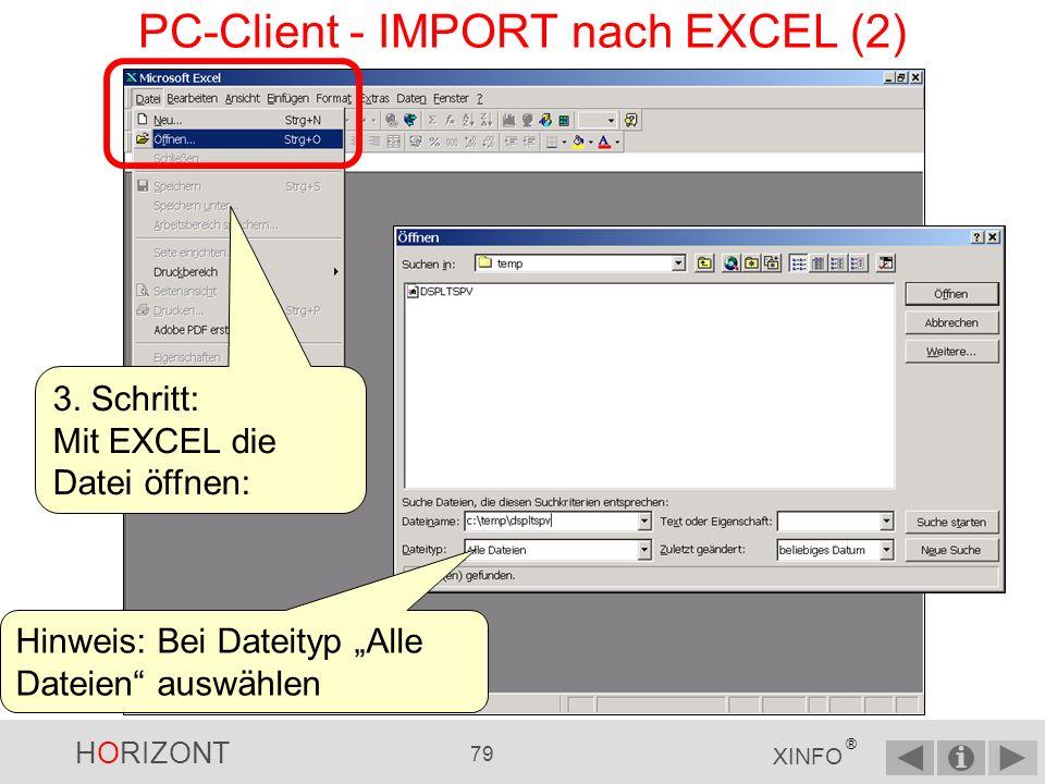 HORIZONT 78 XINFO ® PC-Client - IMPORT nach EXCEL (1) 2.