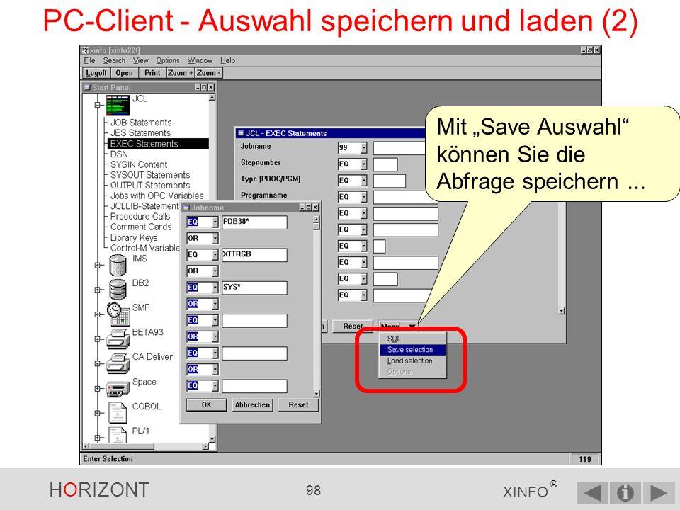 HORIZONT 97 XINFO ® PC-Client - Auswahl speichern und laden (1) Falls Sie eine komplexe Abfrage wiederholt verwenden wollen...