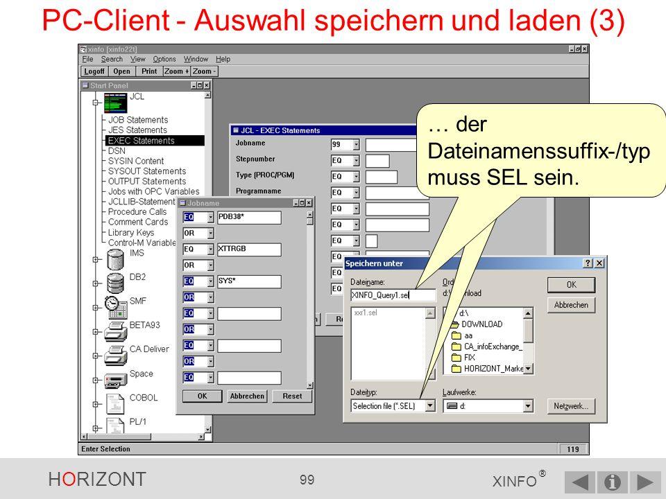 HORIZONT 98 XINFO ® PC-Client - Auswahl speichern und laden (2) Mit Save Auswahl können Sie die Abfrage speichern...