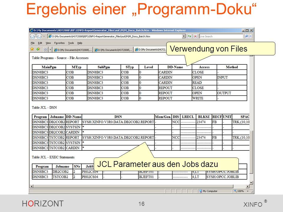 HORIZONT 16 XINFO ® Ergebnis einer Programm-Doku Verwendung von Files JCL Parameter aus den Jobs dazu