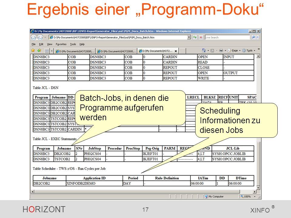 HORIZONT 17 XINFO ® Ergebnis einer Programm-Doku Scheduling Informationen zu diesen Jobs Batch-Jobs, in denen die Programme aufgerufen werden