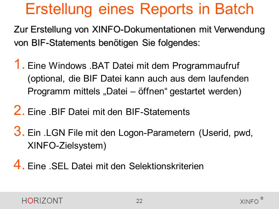 HORIZONT 22 XINFO ® Erstellung eines Reports in Batch 1.