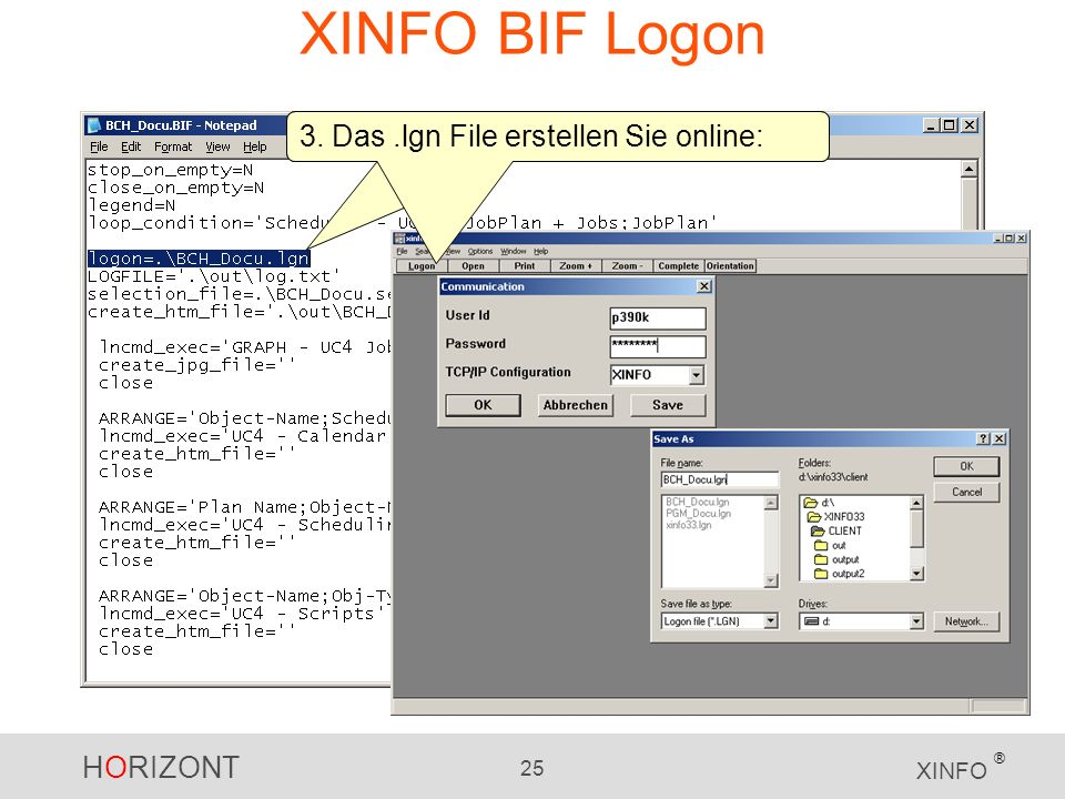 HORIZONT 25 XINFO ® XINFO BIF Logon 3. Das.lgn File erstellen Sie online: