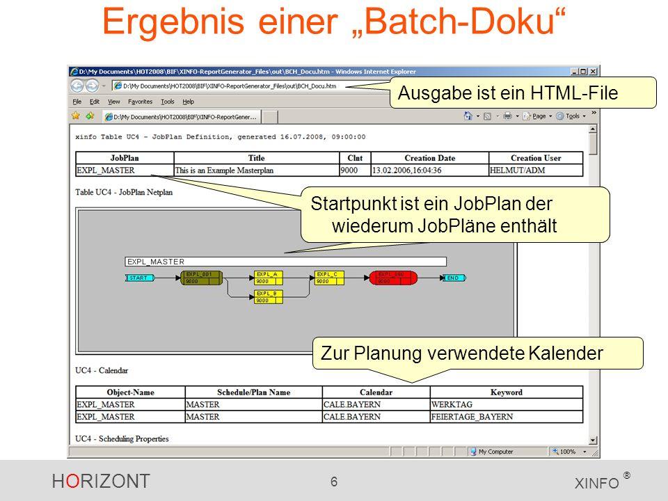 HORIZONT 6 XINFO ® Ergebnis einer Batch-Doku Startpunkt ist ein JobPlan der wiederum JobPläne enthält Zur Planung verwendete Kalender Ausgabe ist ein