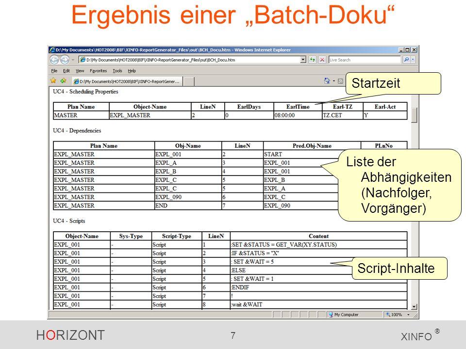 HORIZONT 7 XINFO ® Ergebnis einer Batch-Doku Startzeit Liste der Abhängigkeiten (Nachfolger, Vorgänger) Script-Inhalte