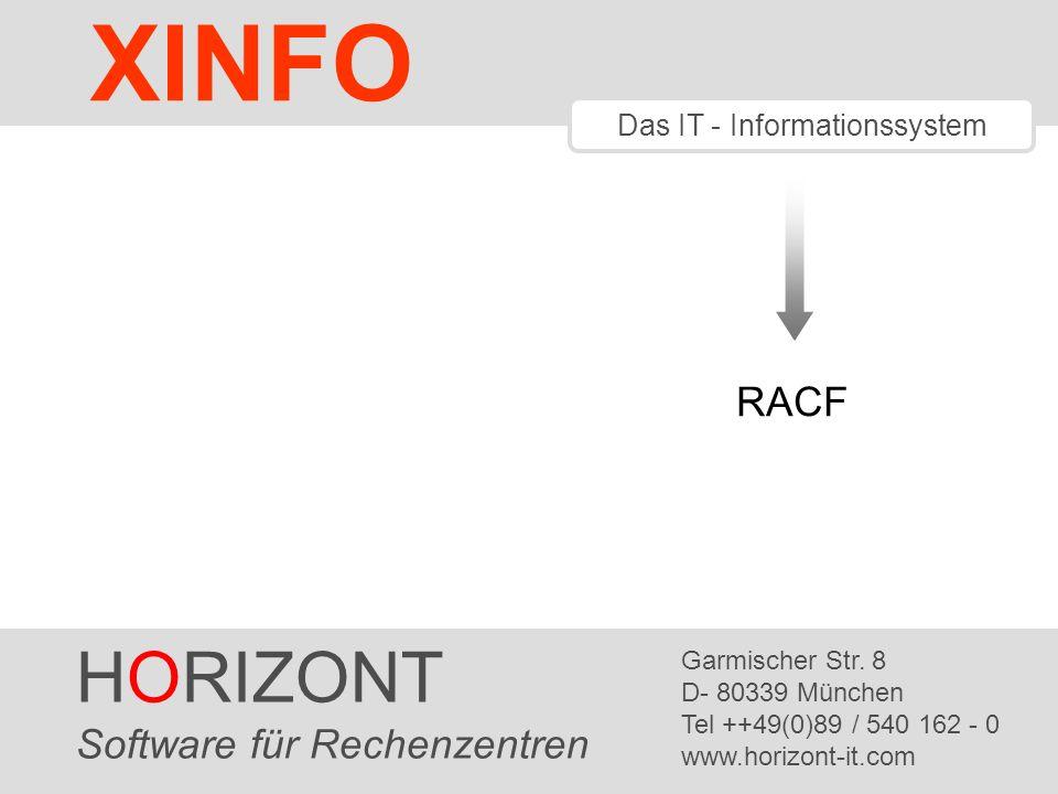 HORIZONT 1 XINFO ® Das IT - Informationssystem HORIZONT Software für Rechenzentren Garmischer Str. 8 D- 80339 München Tel ++49(0)89 / 540 162 - 0 www.