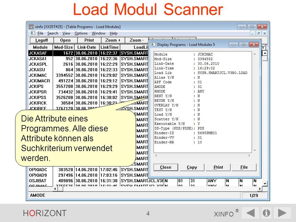 HORIZONT 5 XINFO ® Load Modul Scanner, CSects CSECT Daten Welche Programme verwenden eine (fehlerhafte) Version von Modul LSTINI11, welches vor einem bestimmten Tag compiliert wurde?
