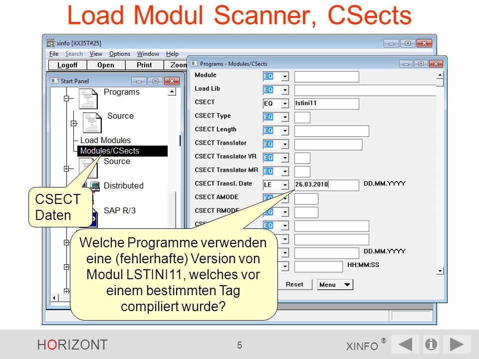 HORIZONT 5 XINFO ® Load Modul Scanner, CSects CSECT Daten Welche Programme verwenden eine (fehlerhafte) Version von Modul LSTINI11, welches vor einem bestimmten Tag compiliert wurde