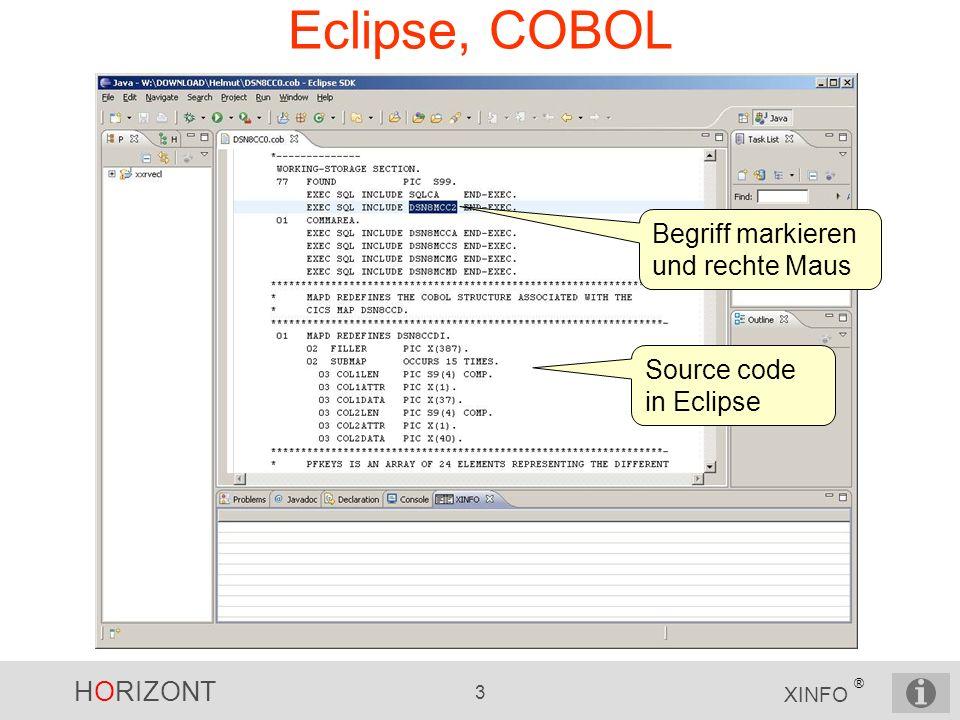 HORIZONT 3 XINFO ® Eclipse, COBOL Source code in Eclipse Begriff markieren und rechte Maus