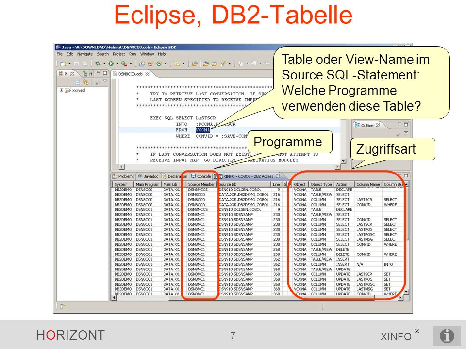HORIZONT 7 XINFO ® Eclipse, DB2-Tabelle Table oder View-Name im Source SQL-Statement: Welche Programme verwenden diese Table.