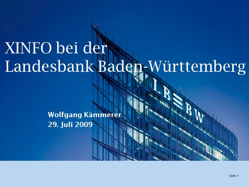Seite 1 XINFO bei der Landesbank Baden-Württemberg Wolfgang Kämmerer 29. Juli 2009