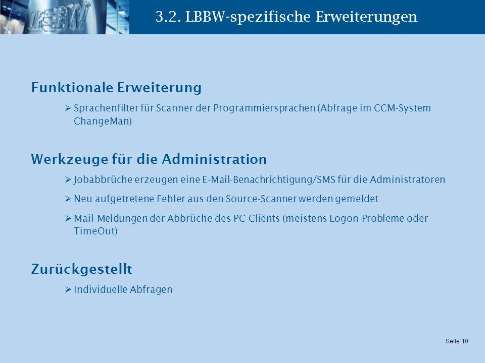 Seite 10 3.2. LBBW-spezifische Erweiterungen Funktionale Erweiterung Sprachenfilter für Scanner der Programmiersprachen (Abfrage im CCM-System ChangeM