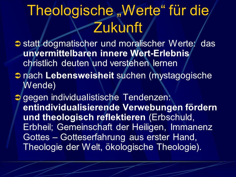 Theologische Werte für die Zukunft statt dogmatischer und moralischer Werte: das unvermittelbaren innere Wert-Erlebnis christlich deuten und verstehen