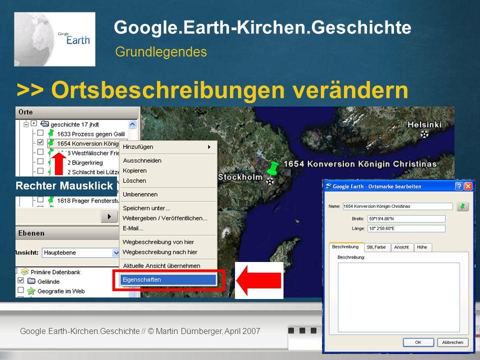 Google.Earth-Kirchen.Geschichte // © Martin Dürnberger, April 2007 Google.Earth-Kirchen.Geschichte >> Basics: Orte bebildern Im Beschreibungsfeld des Orts HTML-tags nach folgendem Muster setzen: Beispiele: Grundlegendes