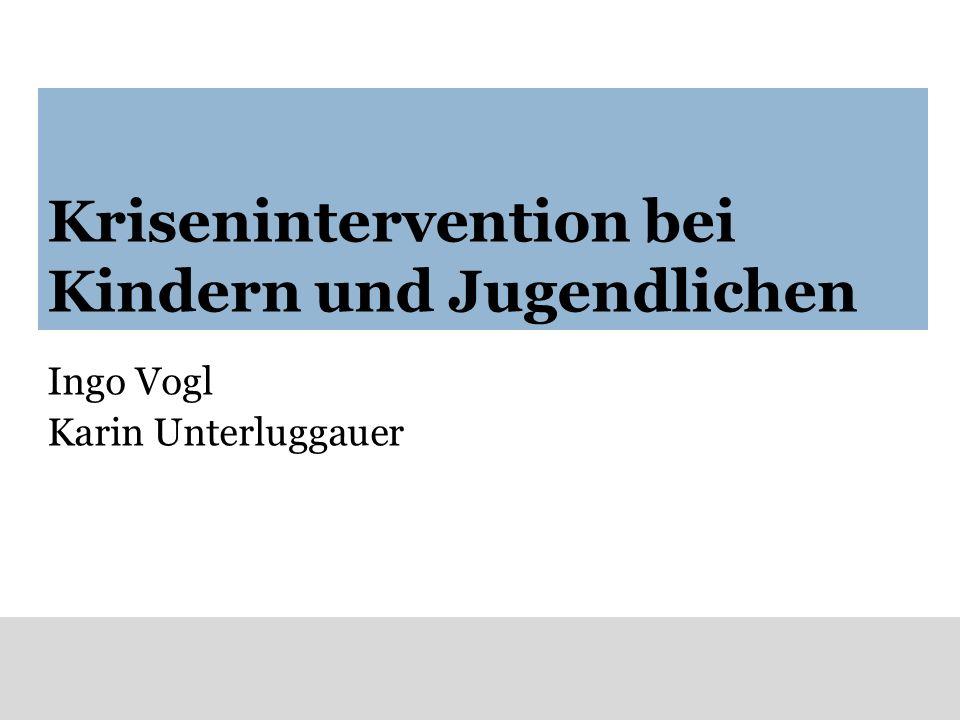 Krisenintervention bei Kindern und Jugendlichen Ingo Vogl Karin Unterluggauer
