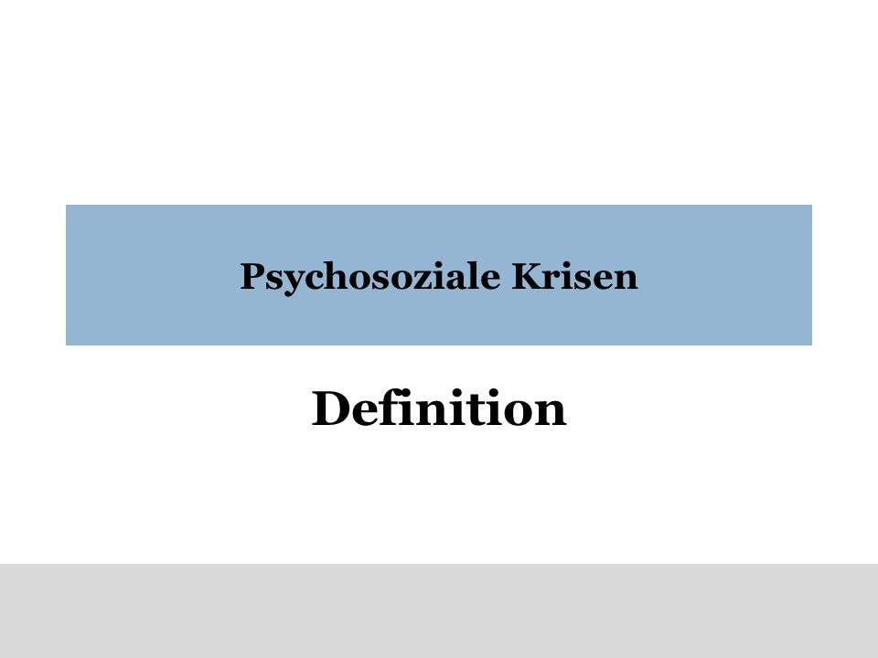 Psychosoziale Krisen Definition