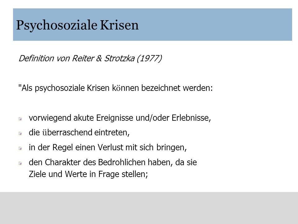Psychosoziale Krisen Definition von Reiter & Strotzka (1977)