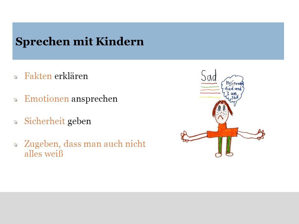 Sprechen mit Kindern Fakten erklären Emotionen ansprechen Sicherheit geben Zugeben, dass man auch nicht alles weiß