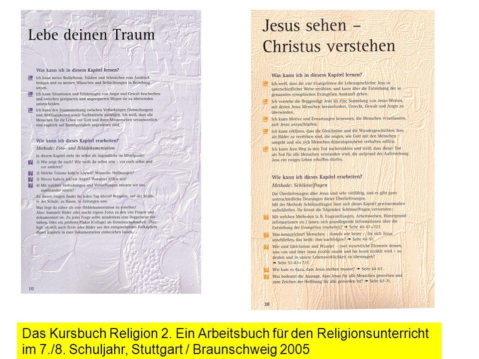 Das Kursbuch Religion 2. Ein Arbeitsbuch für den Religionsunterricht im 7./8. Schuljahr, Stuttgart / Braunschweig 2005