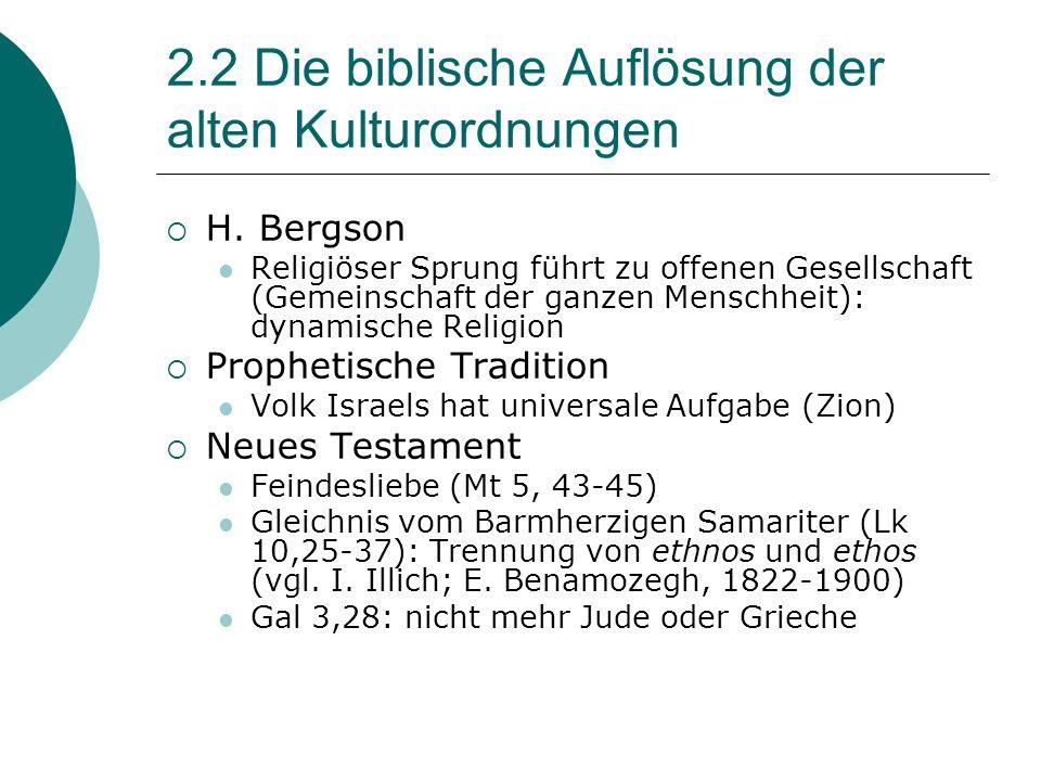 2.2 Die biblische Auflösung der alten Kulturordnungen H.