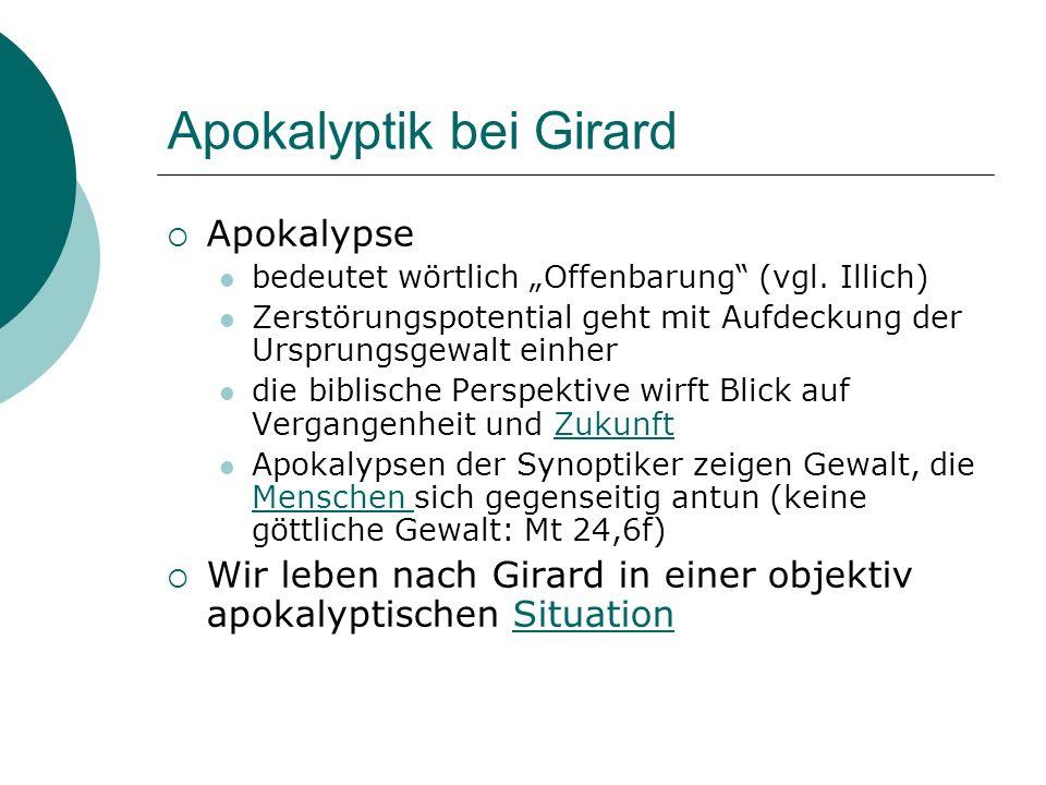Apokalyptik bei Girard Apokalypse bedeutet wörtlich Offenbarung (vgl.