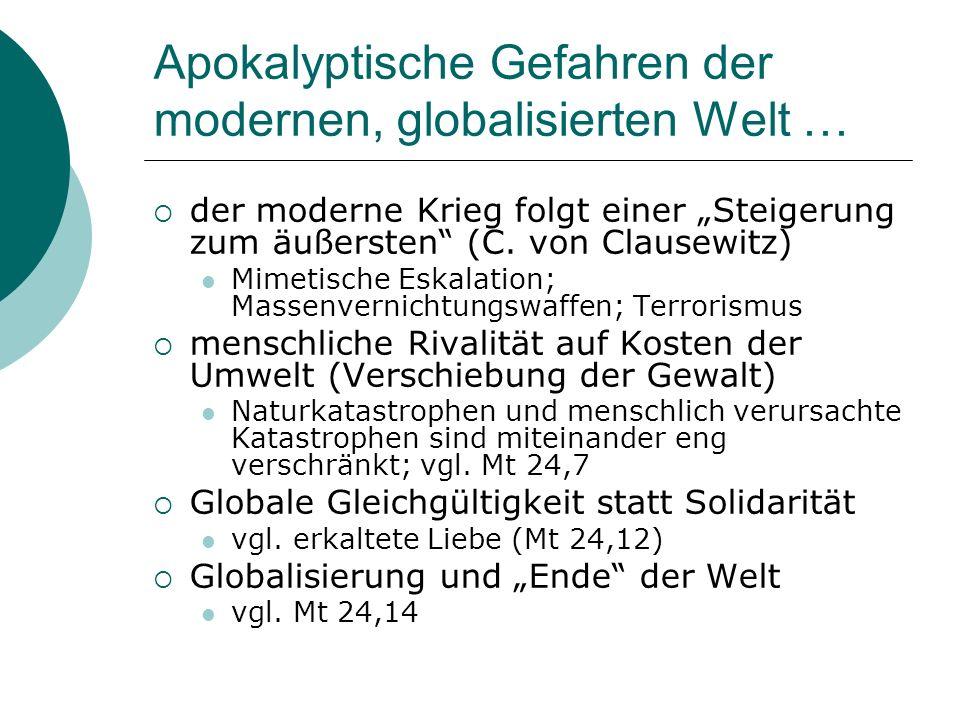 Apokalyptische Gefahren der modernen, globalisierten Welt … der moderne Krieg folgt einer Steigerung zum äußersten (C.