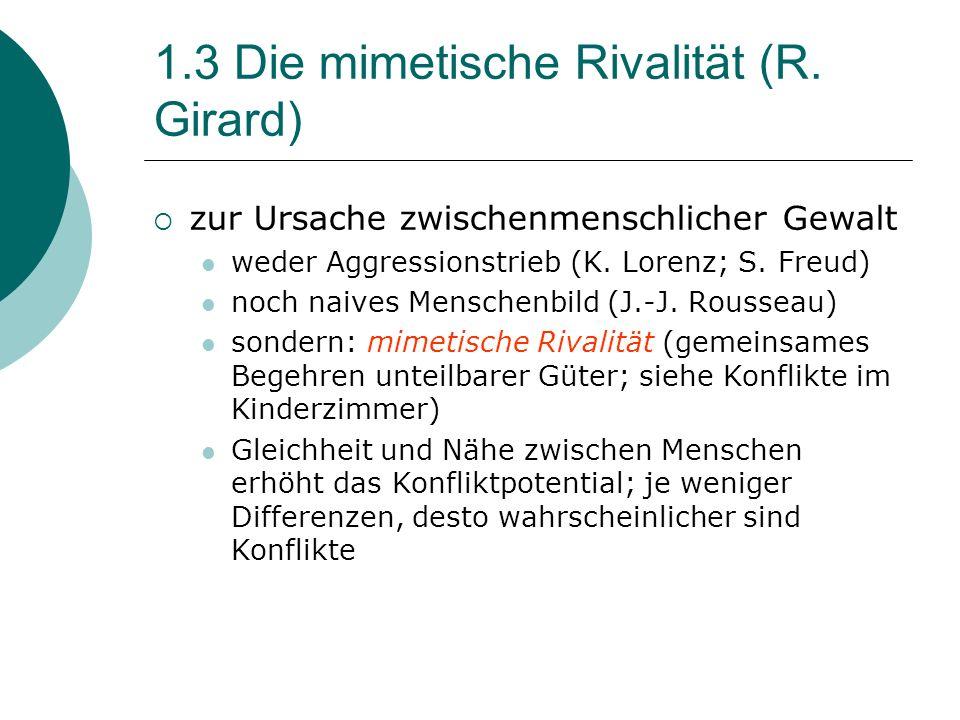 1.3 Die mimetische Rivalität (R.