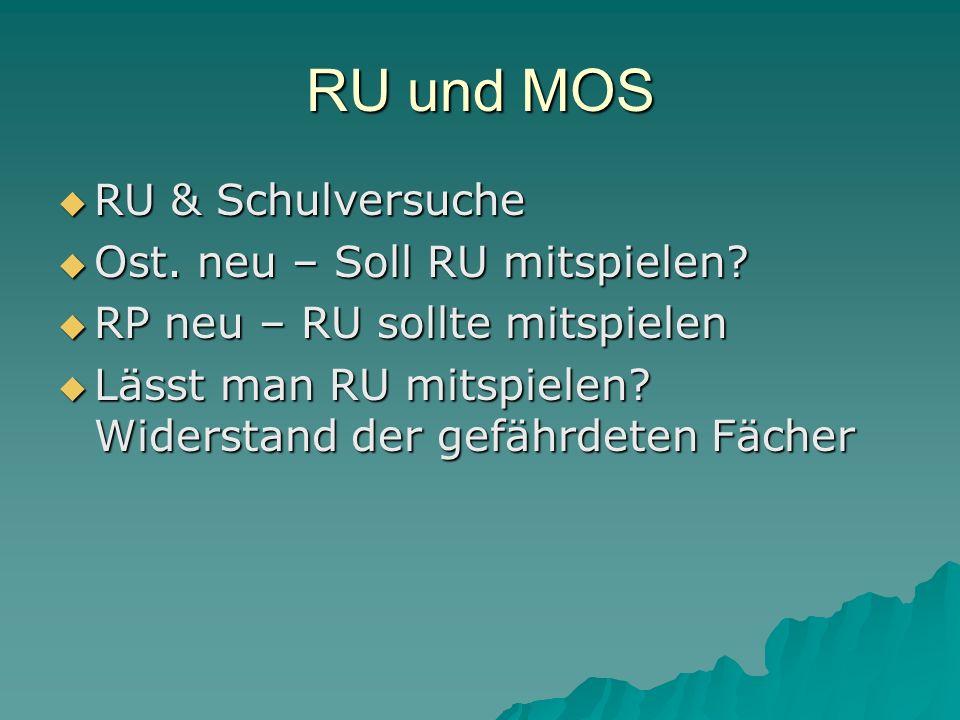 RU und MOS RU & Schulversuche RU & Schulversuche Ost.