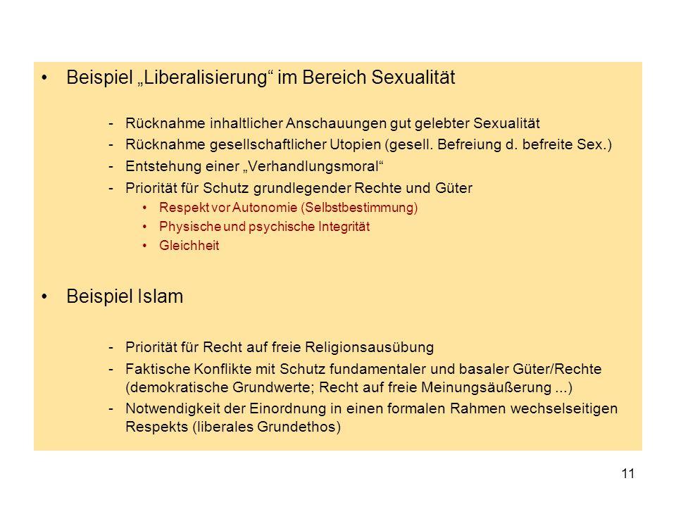 11 Beispiel Liberalisierung im Bereich Sexualität -Rücknahme inhaltlicher Anschauungen gut gelebter Sexualität -Rücknahme gesellschaftlicher Utopien (